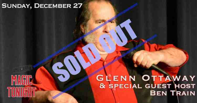 December 27 Glenn Ottaway Ben Train Sold Out